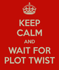 KEEP CALM PLOT TWIST